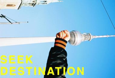 Destination – Berlin als Destination, SEEK als Destination